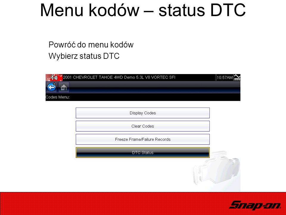 Menu kodów – status DTC Powróć do menu kodów Wybierz status DTC