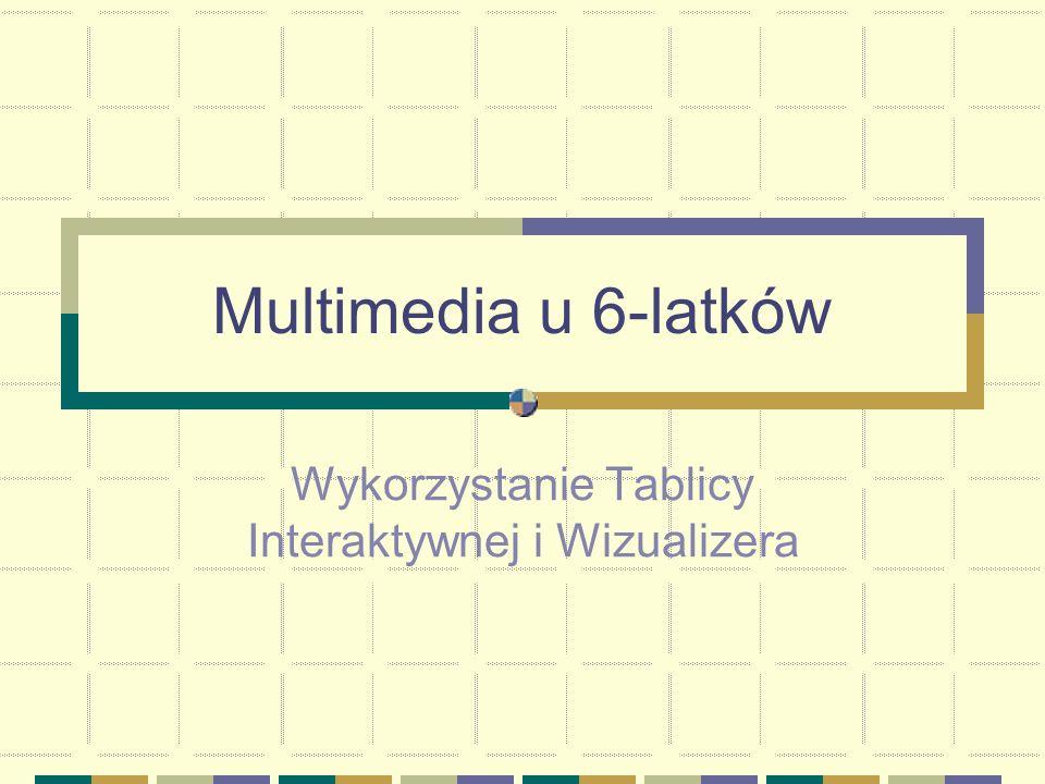 Multimedia u 6-latków Wykorzystanie Tablicy Interaktywnej i Wizualizera