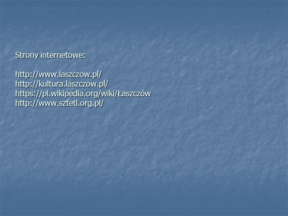 Bibliografia: Frykowski J., Niedźwiedź E., Niedźwiedź J., Dzieje miejscowości Gminy Łaszczów powiat tomaszowski, Łaszczów-Zamość 2004. Kawałko D., Łas