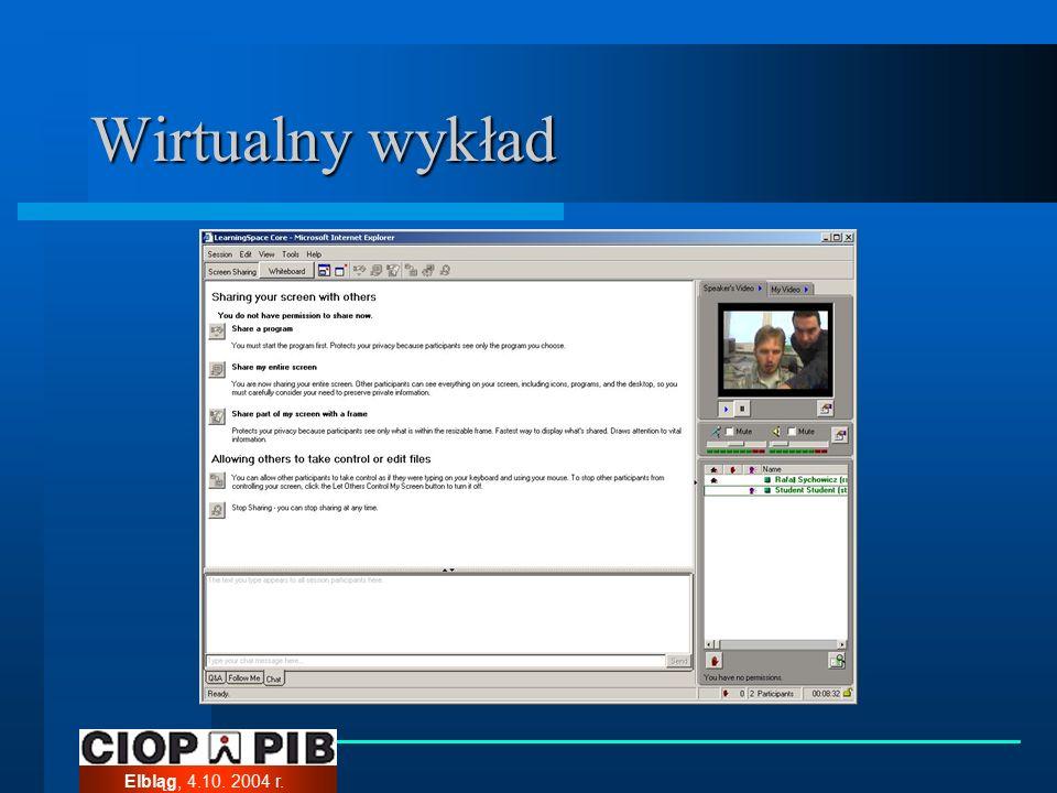 Elbląg, 4.10. 2004 r. Wirtualny wykład
