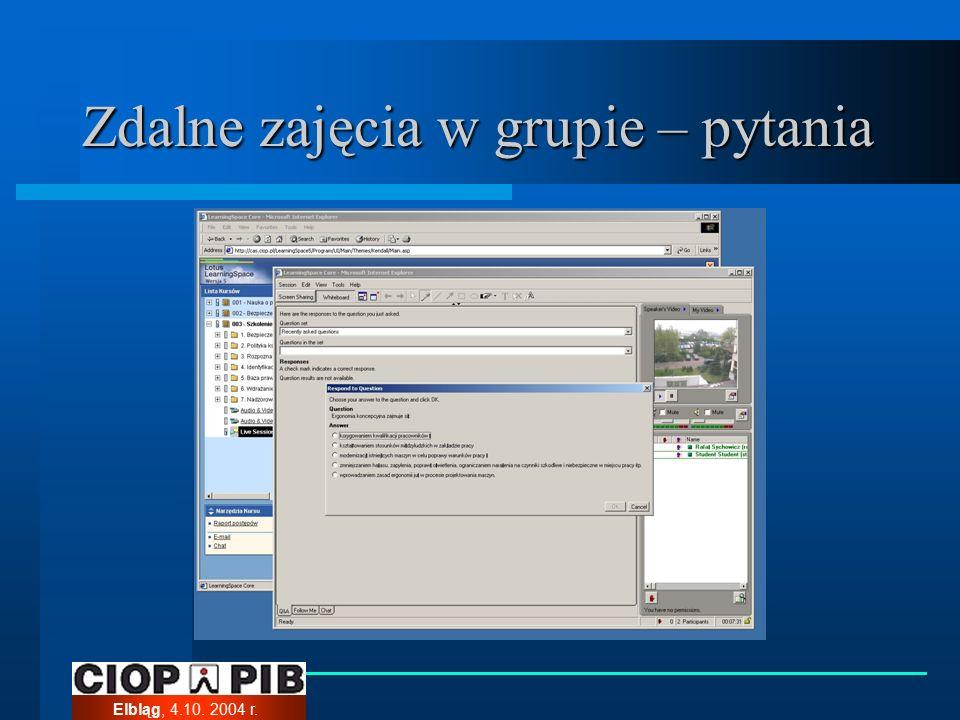 Elbląg, 4.10. 2004 r. Zdalne zajęcia w grupie – pytania
