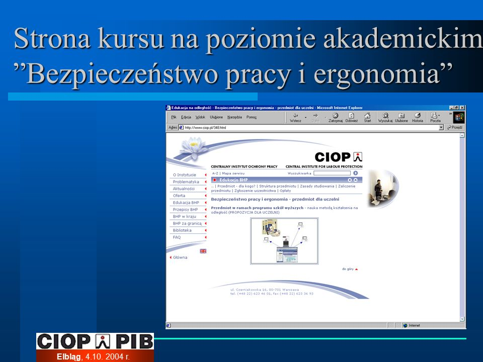 Elbląg, 4.10. 2004 r. Strona kursu na poziomie akademickim Bezpieczeństwo pracy i ergonomia