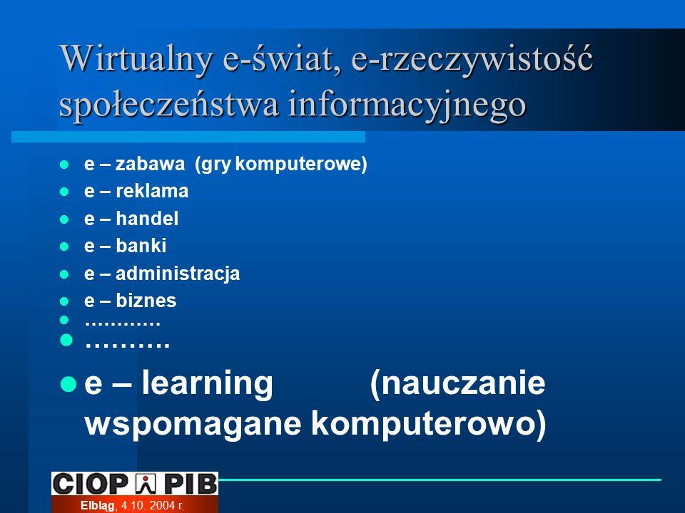Elbląg, 4.10. 2004 r. Środki multimedialne w edukacji: animacja…