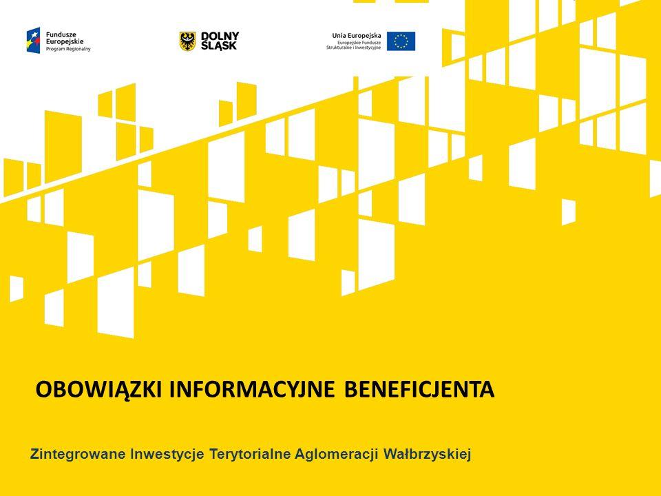 OBOWIĄZKI INFORMACYJNE BENEFICJENTA Zintegrowane Inwestycje Terytorialne Aglomeracji Wałbrzyskiej