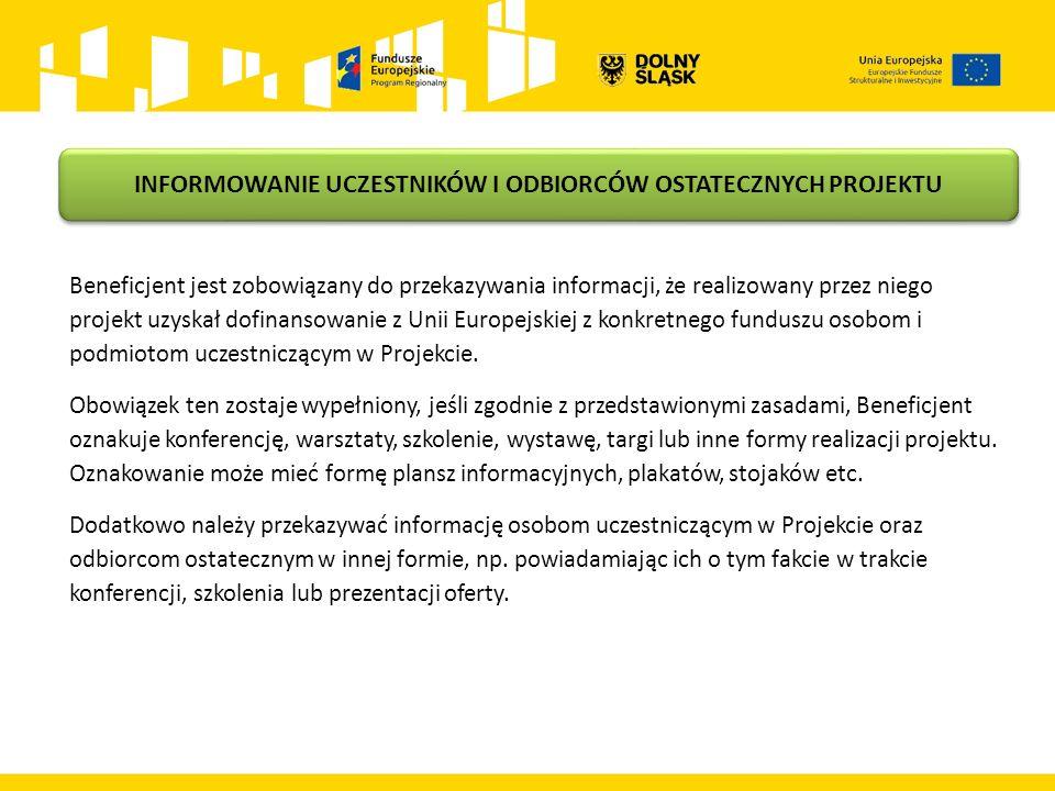Beneficjent jest zobowiązany do przekazywania informacji, że realizowany przez niego projekt uzyskał dofinansowanie z Unii Europejskiej z konkretnego