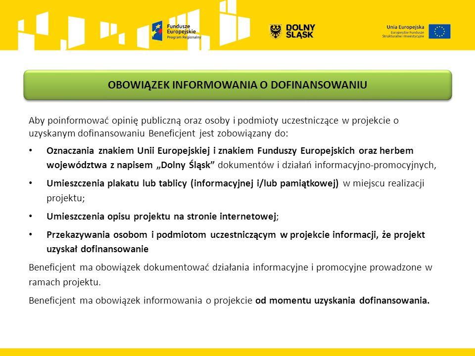 Aby poinformować opinię publiczną oraz osoby i podmioty uczestniczące w projekcie o uzyskanym dofinansowaniu Beneficjent jest zobowiązany do: Oznaczan