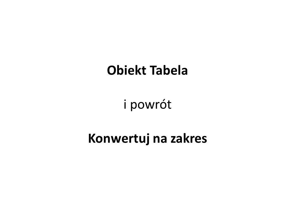 Obiekt Tabela i powrót Konwertuj na zakres