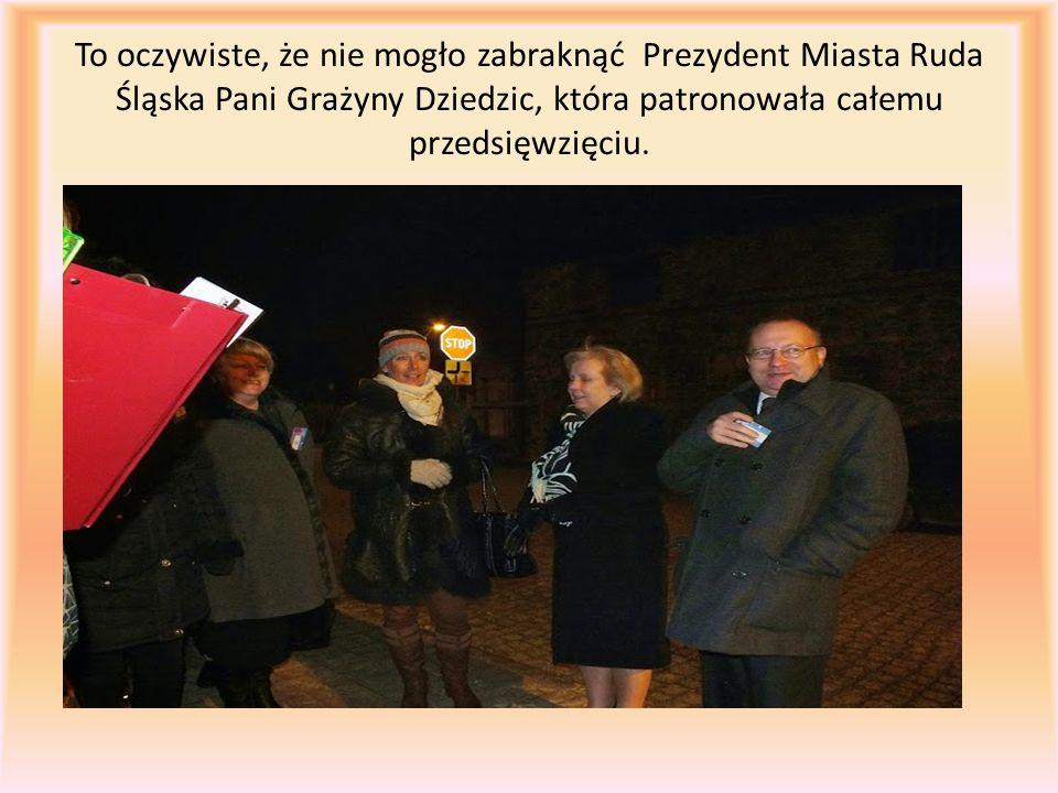 To oczywiste, że nie mogło zabraknąć Prezydent Miasta Ruda Śląska Pani Grażyny Dziedzic, która patronowała całemu przedsięwzięciu.