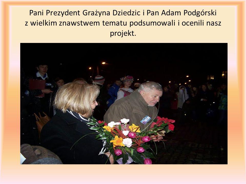 Pani Prezydent Grażyna Dziedzic i Pan Adam Podgórski z wielkim znawstwem tematu podsumowali i ocenili nasz projekt.