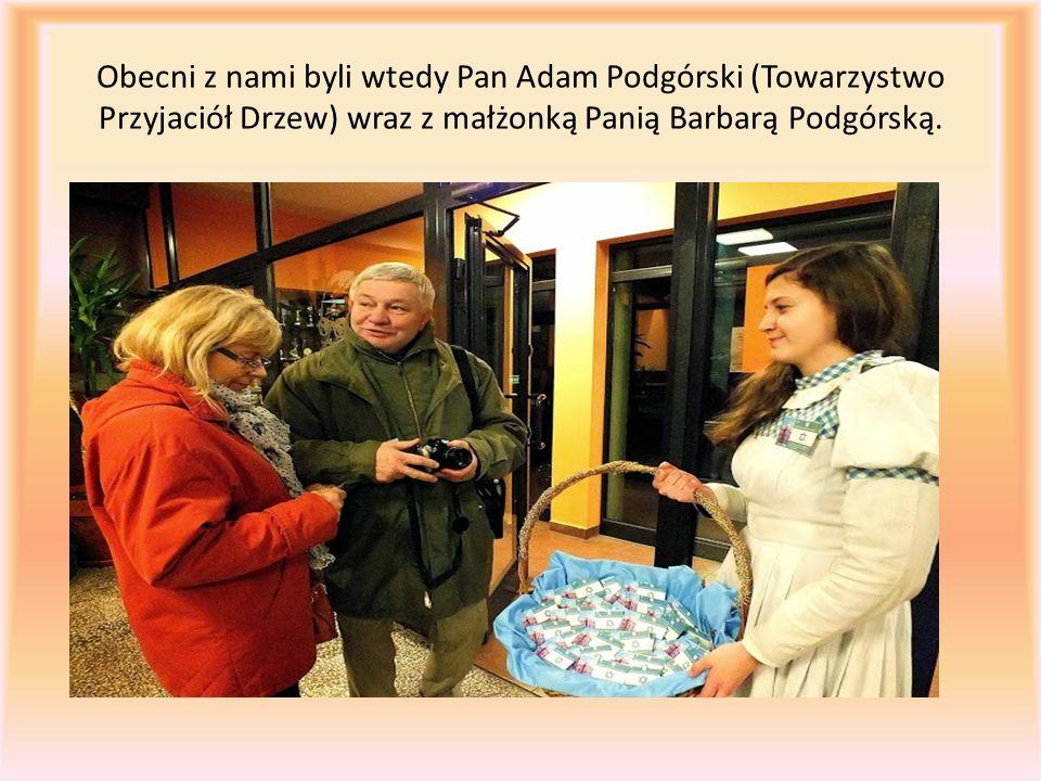 Obecni z nami byli wtedy Pan Adam Podgórski (Towarzystwo Przyjaciół Drzew) wraz z małżonką Panią Barbarą Podgórską.