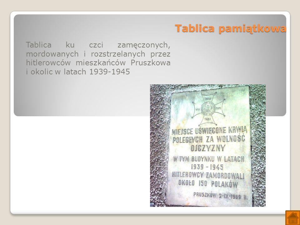 Tablica pamiątkowa Tablica ku czci zamęczonych, mordowanych i rozstrzelanych przez hitlerowców mieszkańców Pruszkowa i okolic w latach 1939-1945