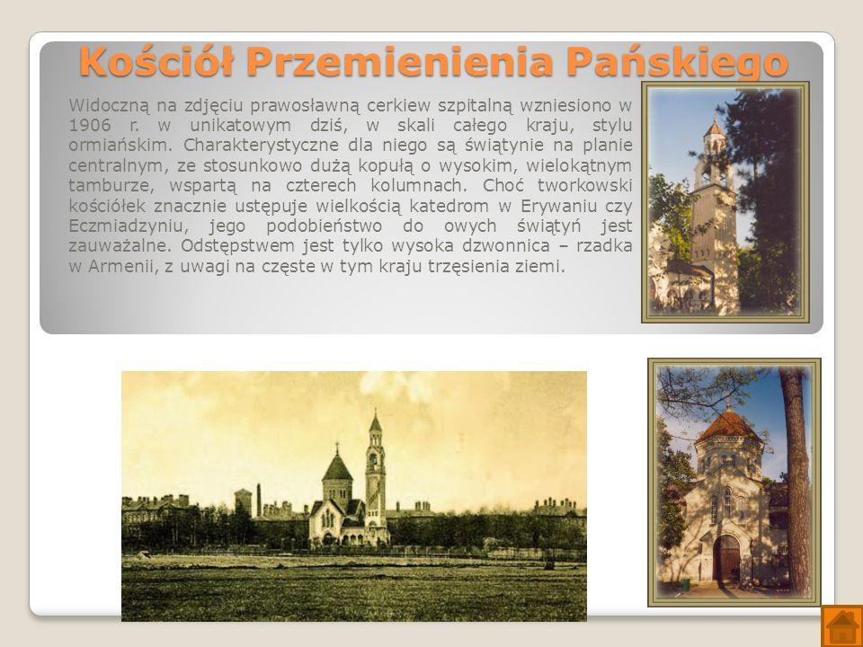 Kościół Przemienienia Pańskiego Widoczną na zdjęciu prawosławną cerkiew szpitalną wzniesiono w 1906 r.