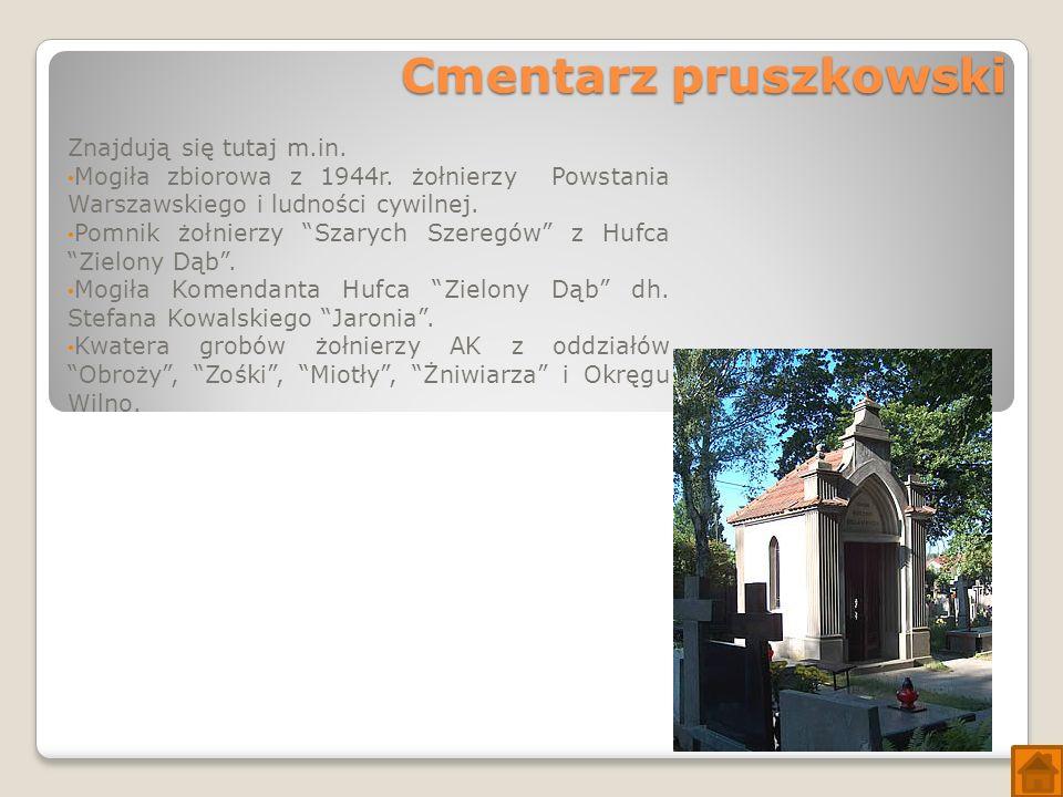 Cmentarz pruszkowski Znajdują się tutaj m.in. Mogiła zbiorowa z 1944r.