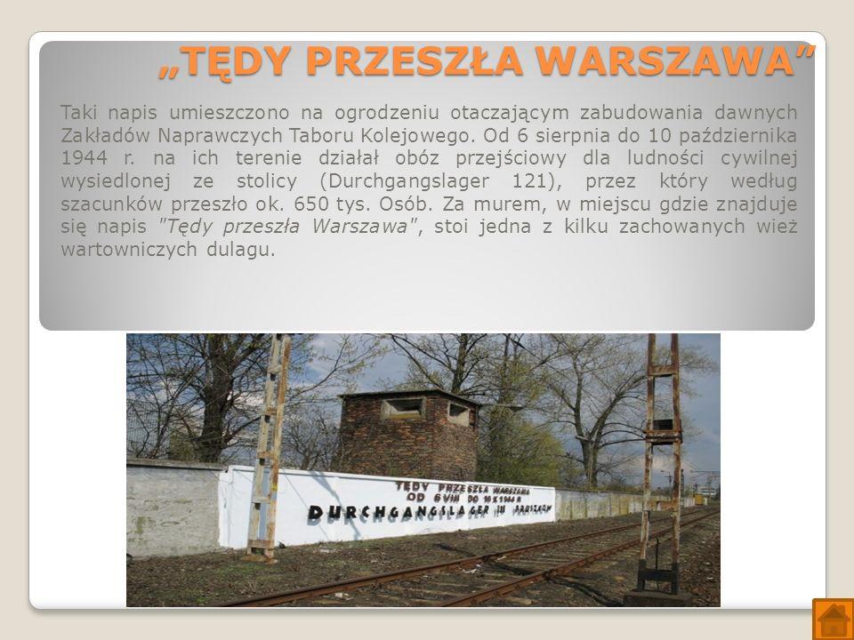 """""""TĘDY PRZESZŁA WARSZAWA Taki napis umieszczono na ogrodzeniu otaczającym zabudowania dawnych Zakładów Naprawczych Taboru Kolejowego."""