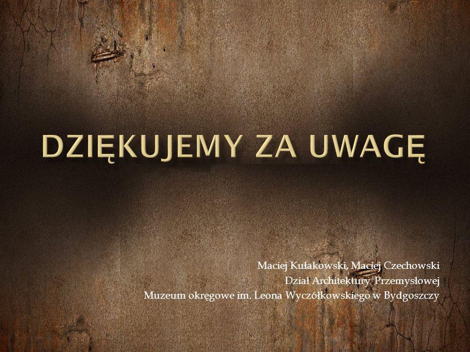 Maciej Kułakowski, Maciej Czechowski Dział Architektury Przemysłowej Muzeum okręgowe im.