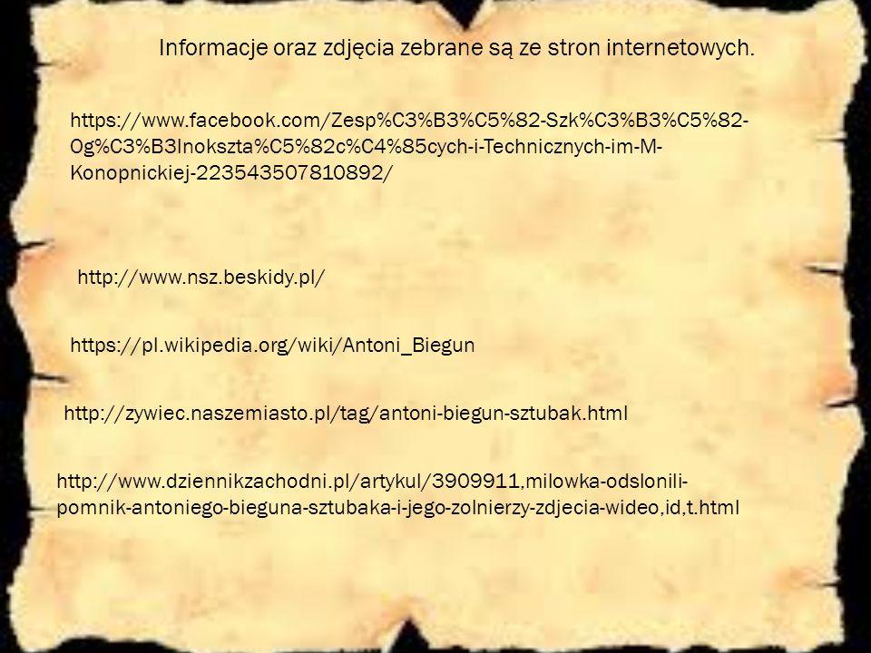 Informacje oraz zdjęcia zebrane są ze stron internetowych. https://pl.wikipedia.org/wiki/Antoni_Biegun http://zywiec.naszemiasto.pl/tag/antoni-biegun-