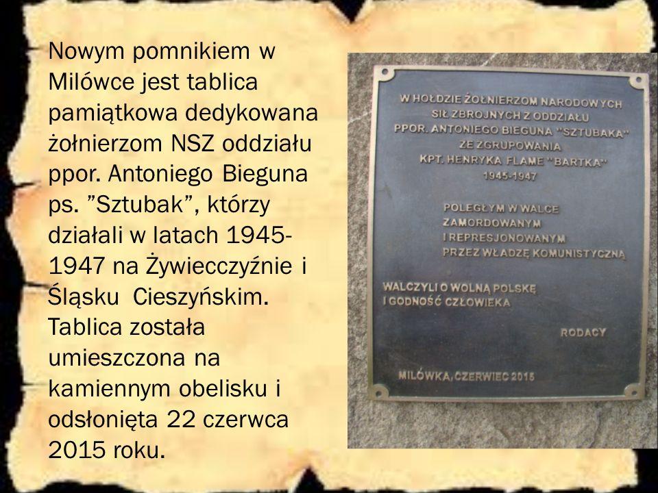 """Nowym pomnikiem w Milówce jest tablica pamiątkowa dedykowana żołnierzom NSZ oddziału ppor. Antoniego Bieguna ps. """"Sztubak"""", którzy działali w latach 1"""