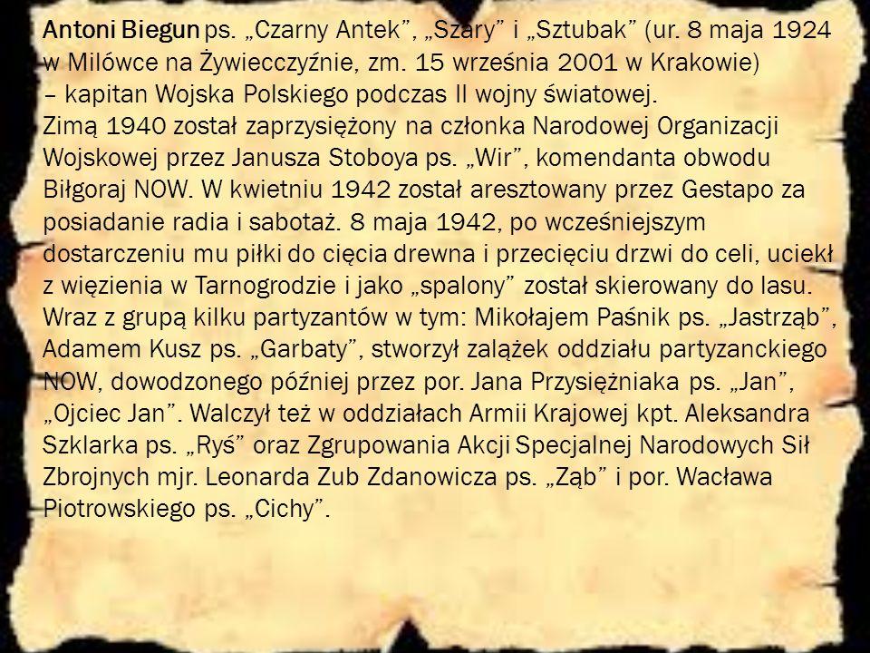"""Antoni Biegun ps. """"Czarny Antek"""", """"Szary"""" i """"Sztubak"""" (ur. 8 maja 1924 w Milówce na Żywiecczyźnie, zm. 15 września 2001 w Krakowie) – kapitan Wojska P"""