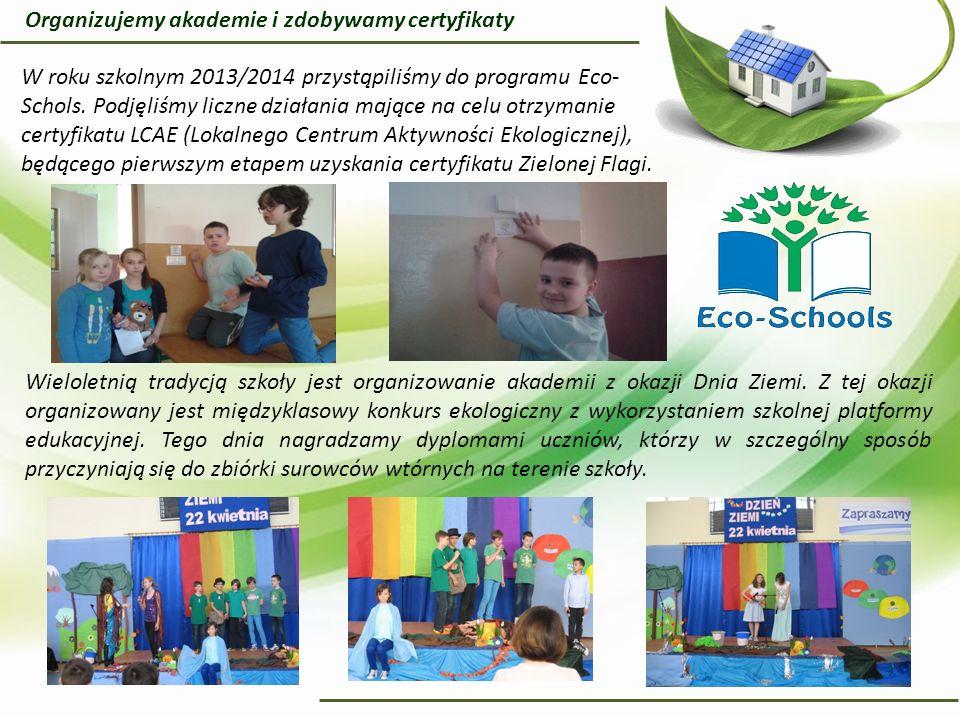 W roku szkolnym 2013/2014 przystąpiliśmy do programu Eco- Schols.