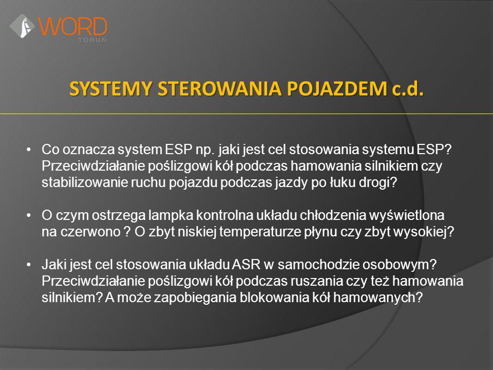 SYSTEMY STEROWANIA POJAZDEM c.d. Co oznacza system ESP np. jaki jest cel stosowania systemu ESP? Przeciwdziałanie poślizgowi kół podczas hamowania sil