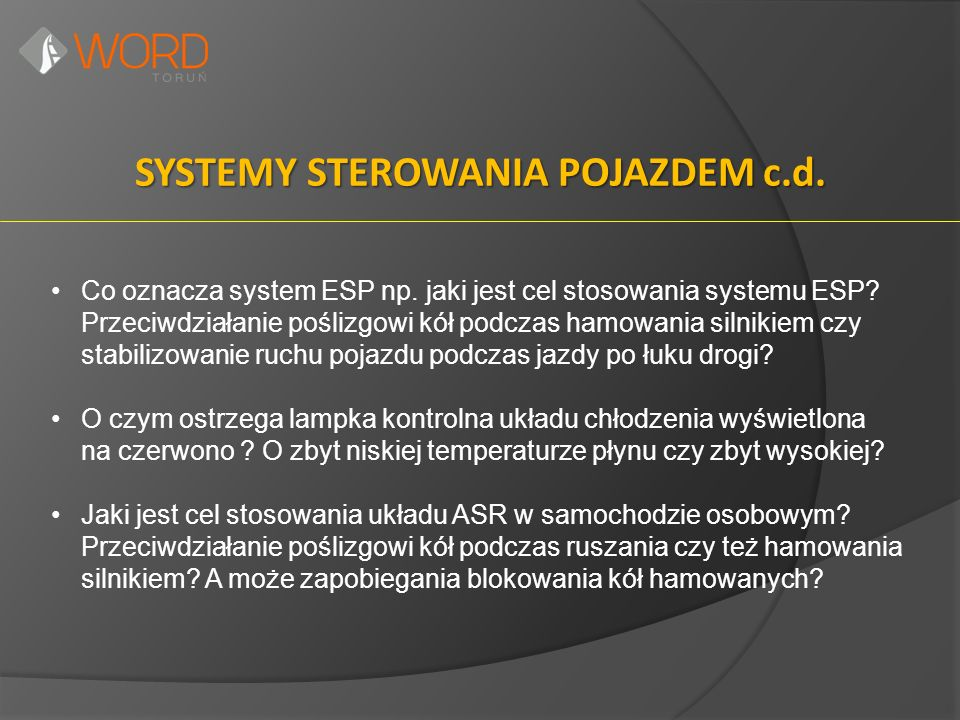 SYSTEMY STEROWANIA POJAZDEM c.d. Co oznacza system ESP np.