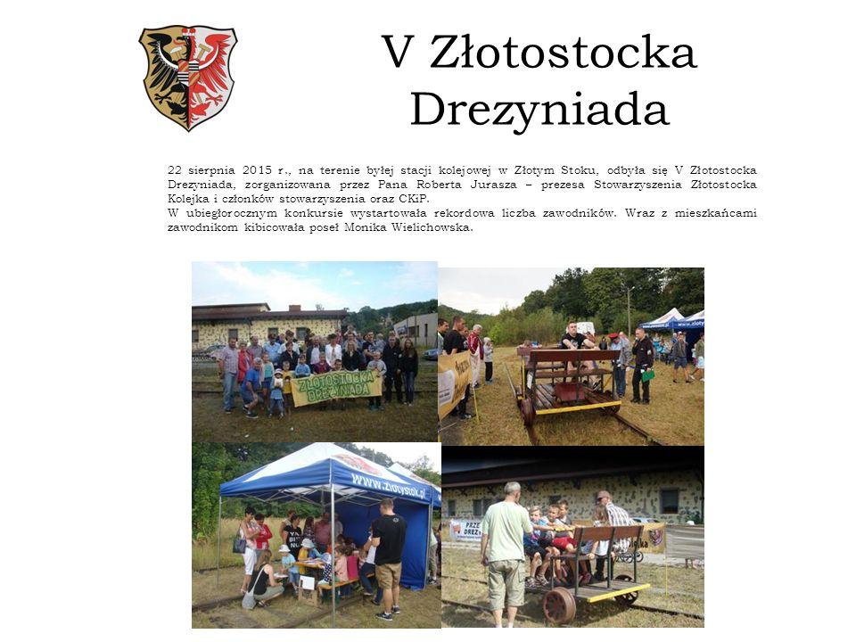 V Złotostocka Drezyniada 22 sierpnia 2015 r., na terenie byłej stacji kolejowej w Złotym Stoku, odbyła się V Złotostocka Drezyniada, zorganizowana przez Pana Roberta Jurasza – prezesa Stowarzyszenia Złotostocka Kolejka i członków stowarzyszenia oraz CKiP.