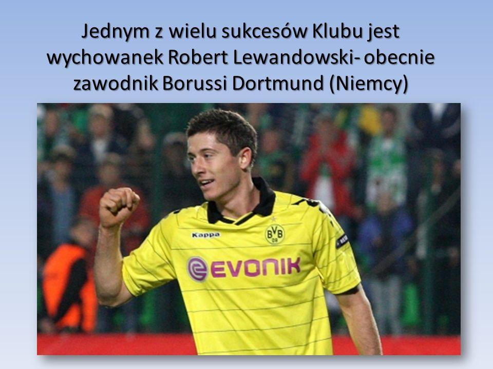 Jednym z wielu sukcesów Klubu jest wychowanek Robert Lewandowski- obecnie zawodnik Borussi Dortmund (Niemcy)