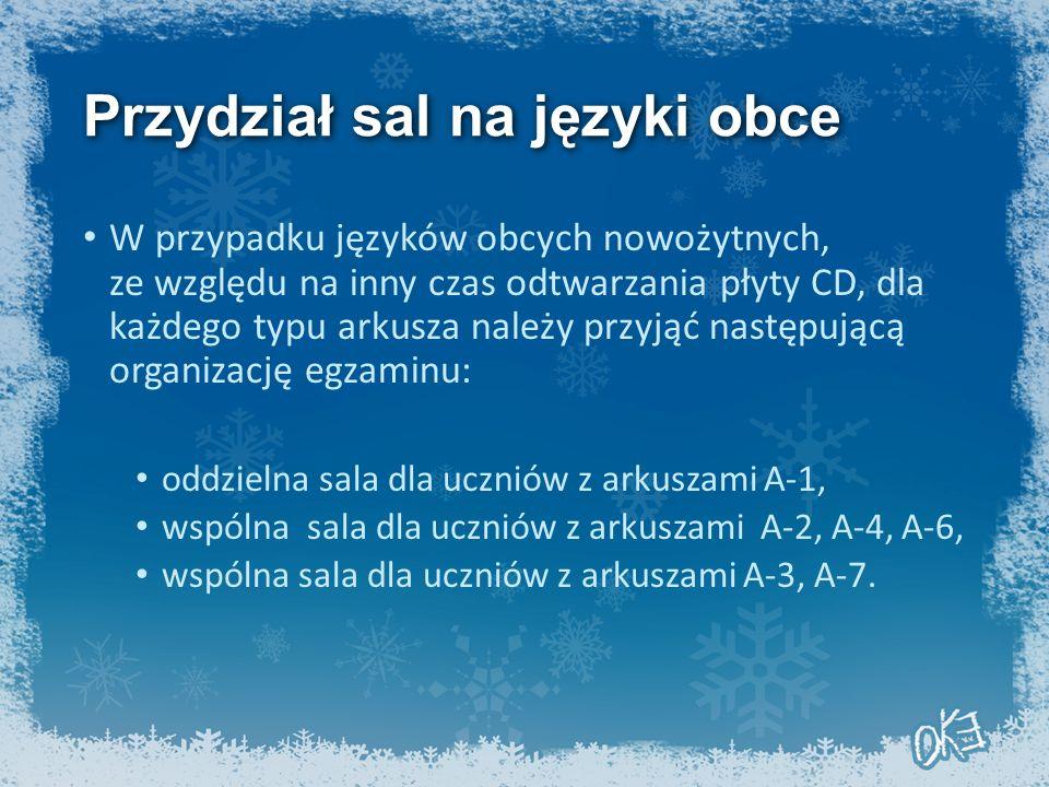 Przydział sal na języki obce W przypadku języków obcych nowożytnych, ze względu na inny czas odtwarzania płyty CD, dla każdego typu arkusza należy prz