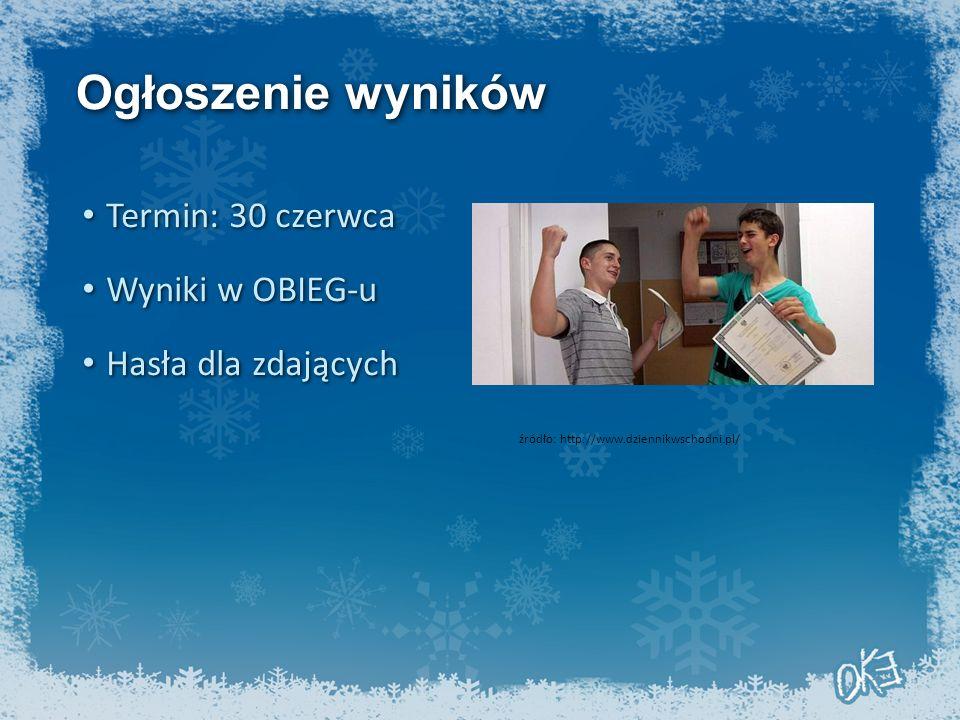 Ogłoszenie wyników Termin: 30 czerwca Termin: 30 czerwca Wyniki w OBIEG-u Wyniki w OBIEG-u Hasła dla zdających Hasła dla zdających źródło: http://www.dziennikwschodni.pl/