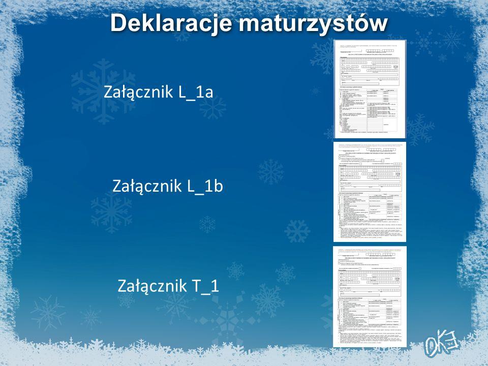 Deklaracje maturzystów Załącznik L_1a Załącznik L_1b Załącznik T_1