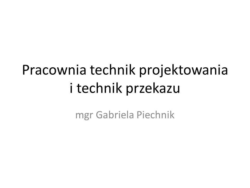 Pracownia technik projektowania i technik przekazu mgr Gabriela Piechnik