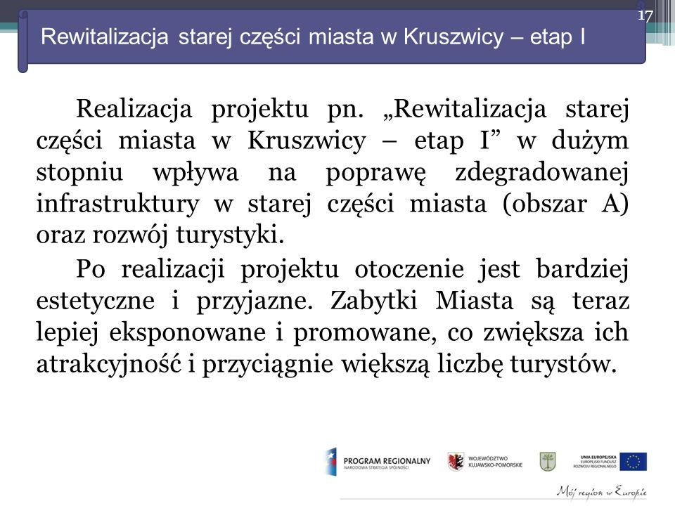 Rewitalizacja starej części miasta w Kruszwicy – etap I Realizacja projektu pn.