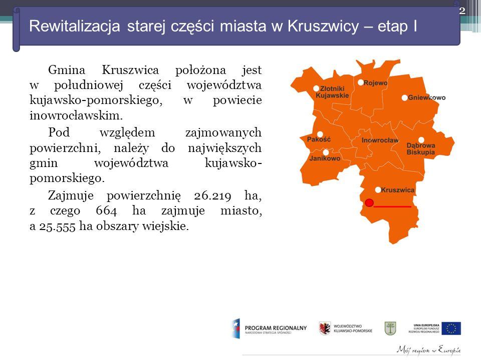 Rewitalizacja starej części miasta w Kruszwicy – etap I Gmina Kruszwica położona jest w południowej części województwa kujawsko-pomorskiego, w powiecie inowrocławskim.