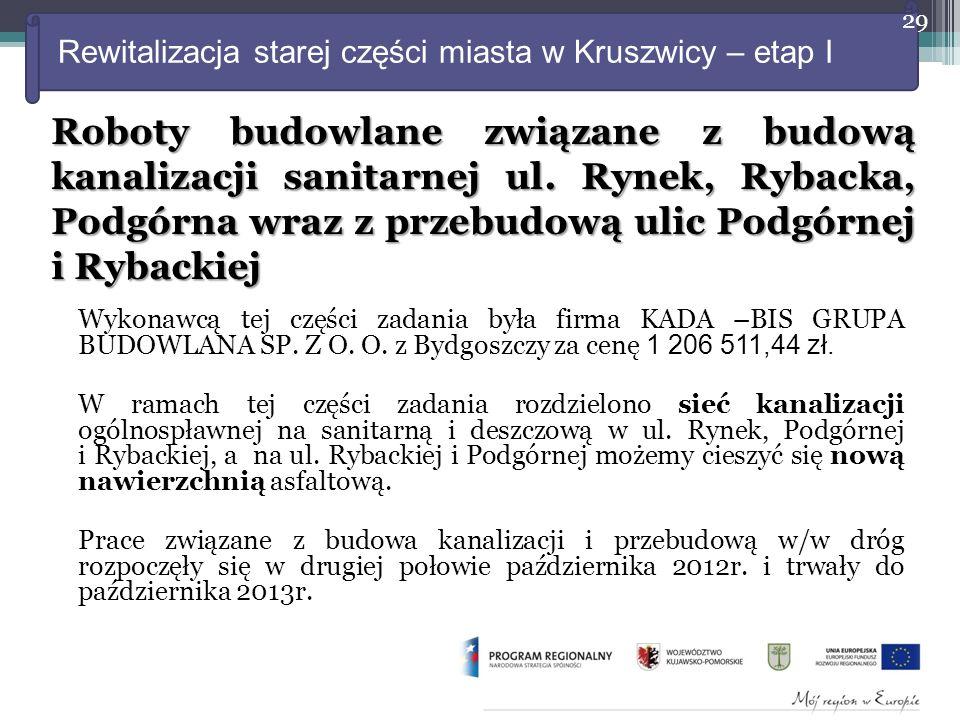 Rewitalizacja starej części miasta w Kruszwicy – etap I Wykonawcą tej części zadania była firma KADA –BIS GRUPA BUDOWLANA SP.