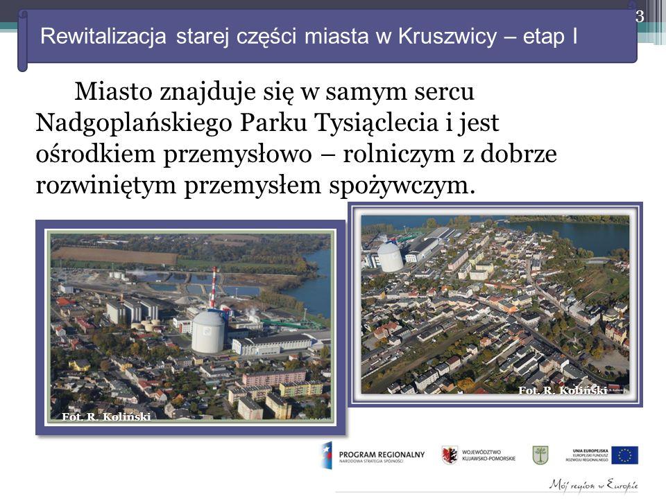 Rewitalizacja starej części miasta w Kruszwicy – etap I Miasto znajduje się w samym sercu Nadgoplańskiego Parku Tysiąclecia i jest ośrodkiem przemysłowo – rolniczym z dobrze rozwiniętym przemysłem spożywczym.