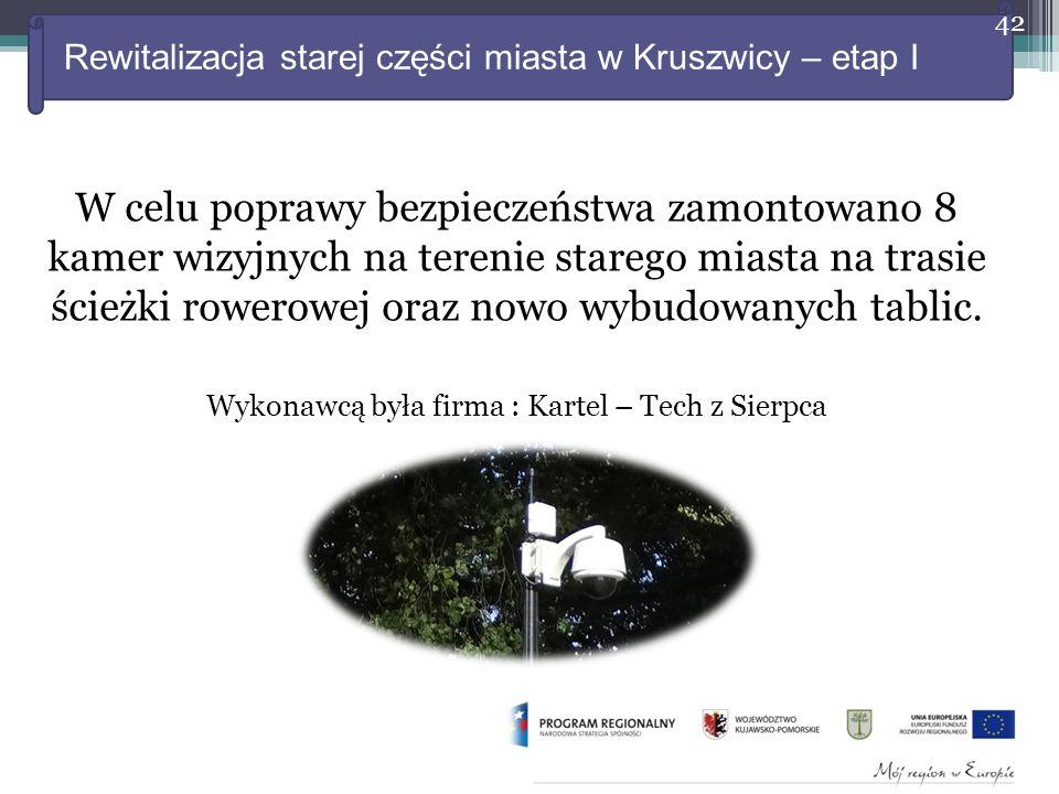 Rewitalizacja starej części miasta w Kruszwicy – etap I W celu poprawy bezpieczeństwa zamontowano 8 kamer wizyjnych na terenie starego miasta na trasie ścieżki rowerowej oraz nowo wybudowanych tablic.