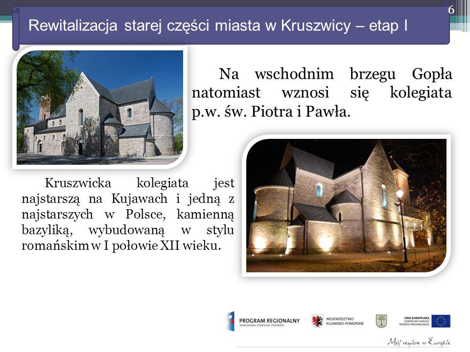 Rewitalizacja starej części miasta w Kruszwicy – etap I Na wschodnim brzegu Gopła natomiast wznosi się kolegiata p.w.