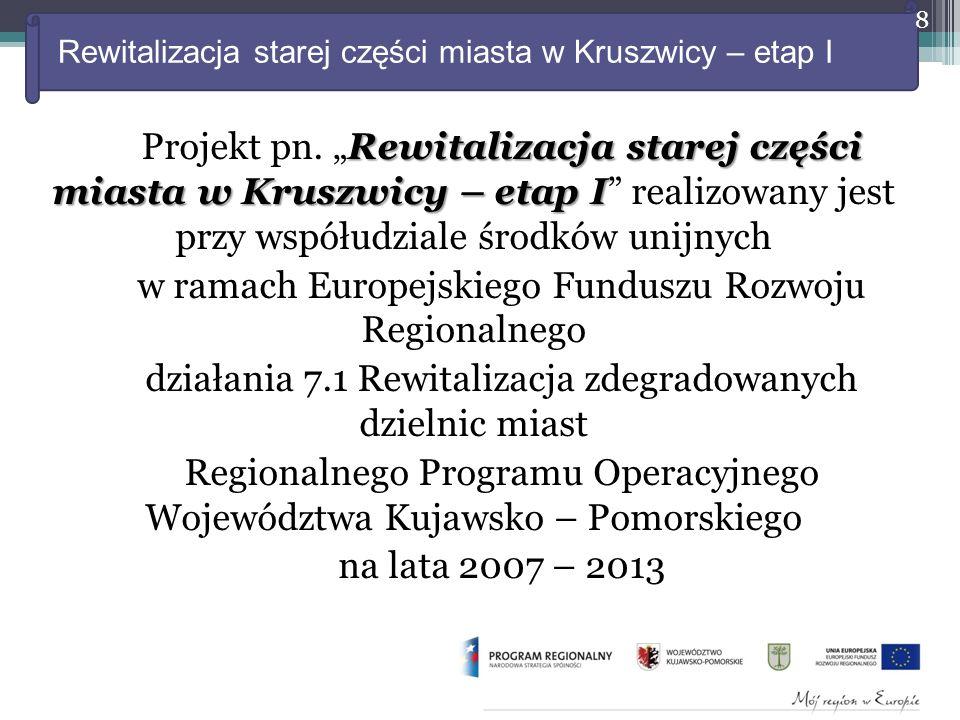 Rewitalizacja starej części miasta w Kruszwicy – etap I Rewitalizacja starej części miasta w Kruszwicy – etap I Projekt pn.
