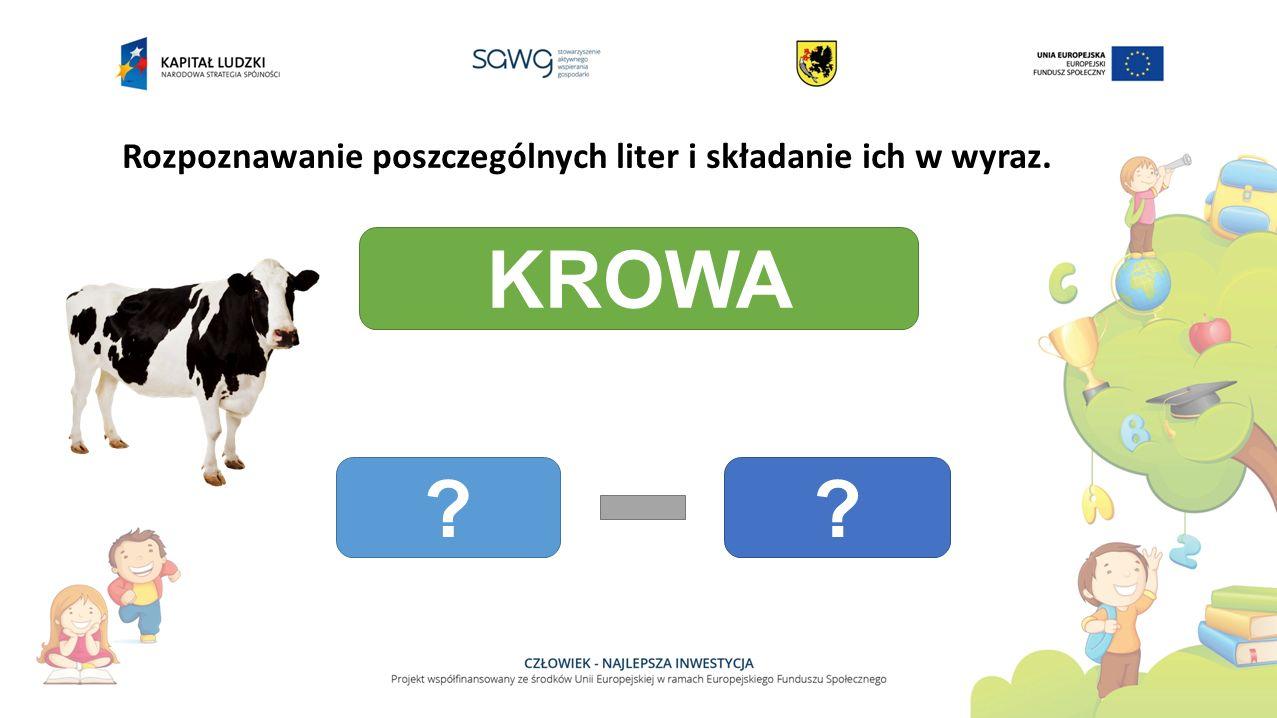 Rozpoznawanie poszczególnych liter i składanie ich w wyraz. KROWA