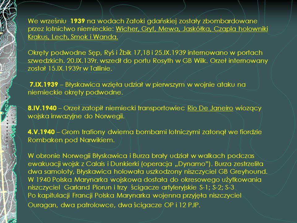 We wrześniu 1939 na wodach Zatoki gdańskiej zostały zbombardowane przez lotnictwo niemieckie: Wicher, Gryf, Mewa, Jaskółka, Czapla holowniki Krakus, L