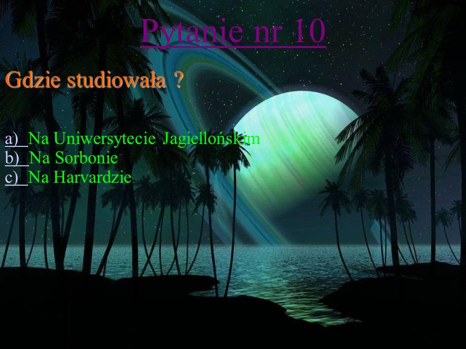 Pytanie nr 9 Gdzie została pochowana . a) a) Została pochowana w Warszawie.