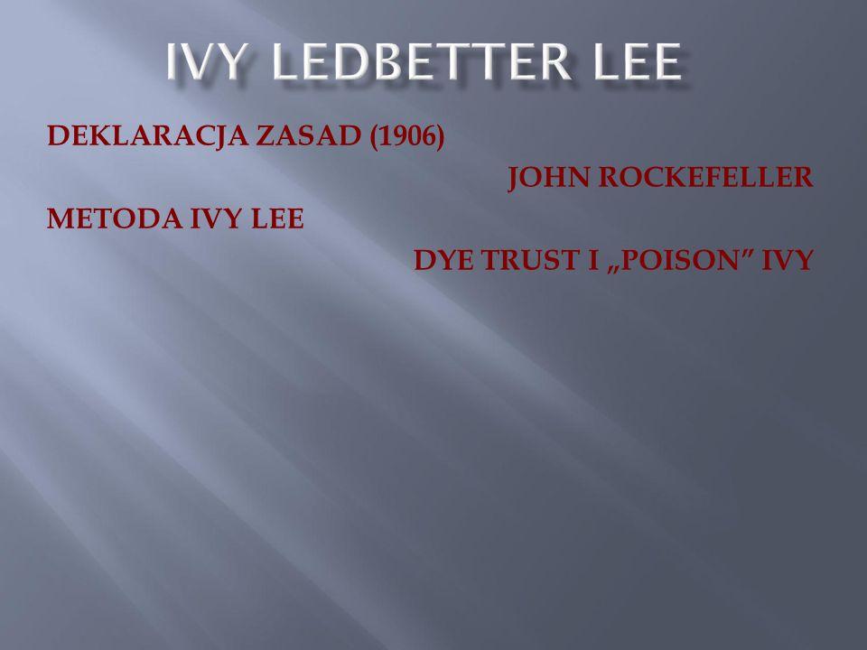 "DEKLARACJA ZASAD (1906) JOHN ROCKEFELLER METODA IVY LEE DYE TRUST I ""POISON IVY"
