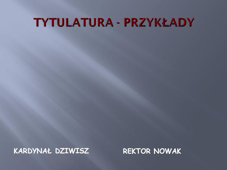 REKTOR NOWAK KARDYNAŁ DZIWISZ