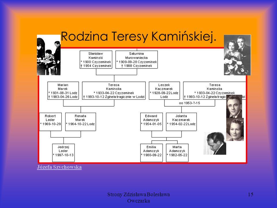 Strony Zdzisława Bolesława Owczarka 15 Rodzina Teresy Kamińskiej. Józefa Szychowska