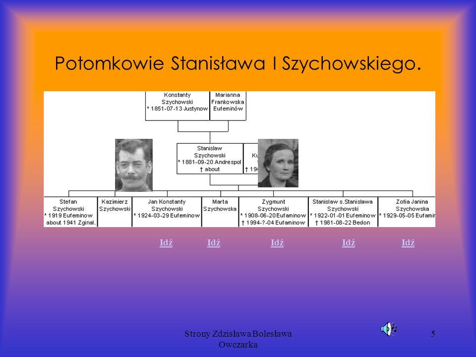 Strony Zdzisława Bolesława Owczarka 5 Potomkowie Stanisława I Szychowskiego. Idź