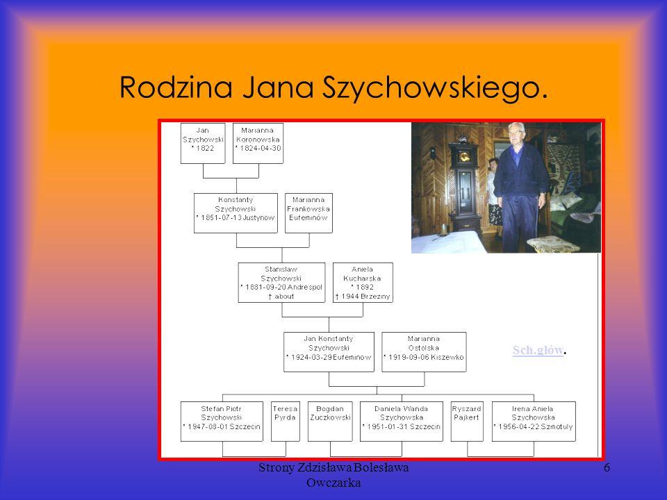Strony Zdzisława Bolesława Owczarka 6 Rodzina Jana Szychowskiego. Sch.główSch.głów.