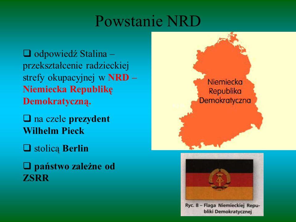 Powstanie NRD  odpowiedź Stalina – przekształcenie radzieckiej strefy okupacyjnej w NRD – Niemiecka Republikę Demokratyczną.