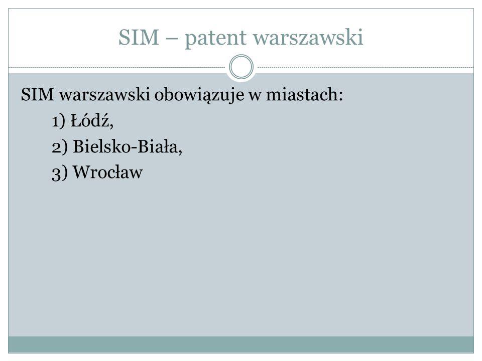 SIM warszawski obowiązuje w miastach: 1) Łódź, 2) Bielsko-Biała, 3) Wrocław