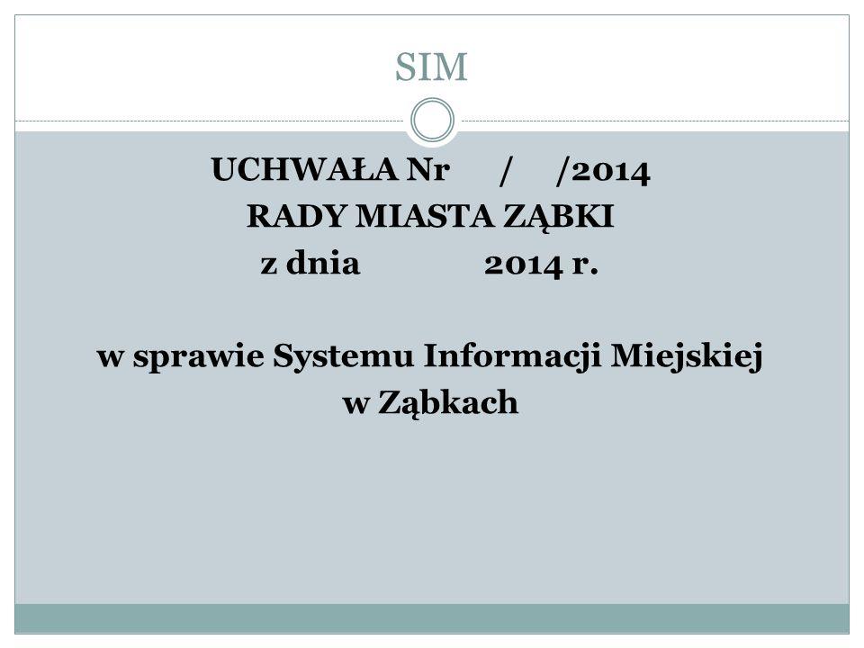 SIM UCHWAŁA Nr / /2014 RADY MIASTA ZĄBKI z dnia 2014 r.