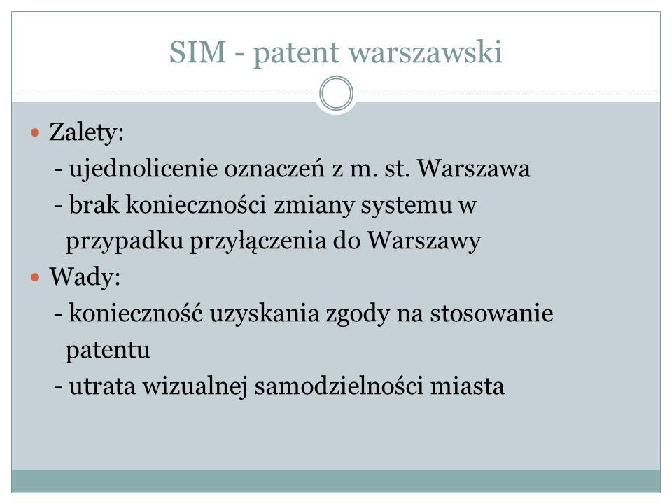 SIM - patent warszawski Zalety: - ujednolicenie oznaczeń z m.
